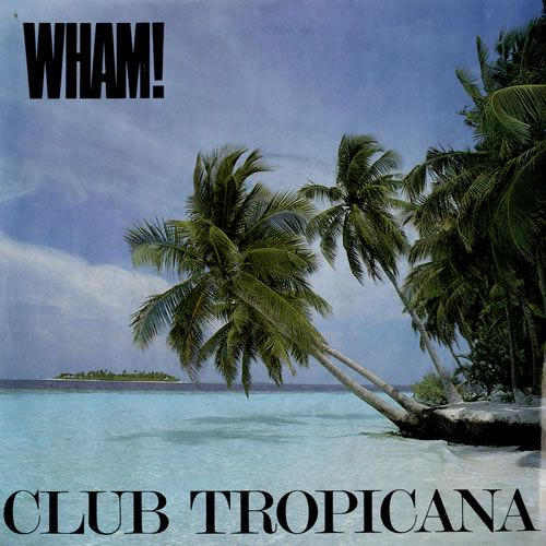 WHAM - Club Tropicana, 1983