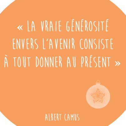 """#CitationDuJour : """" La vraie générosité envers l'avenir consiste à tout donner au présent """". Albert Camus"""