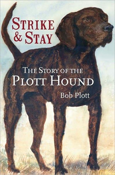 Bob Plott - The Story of the Plott Hound: Strike & Stay