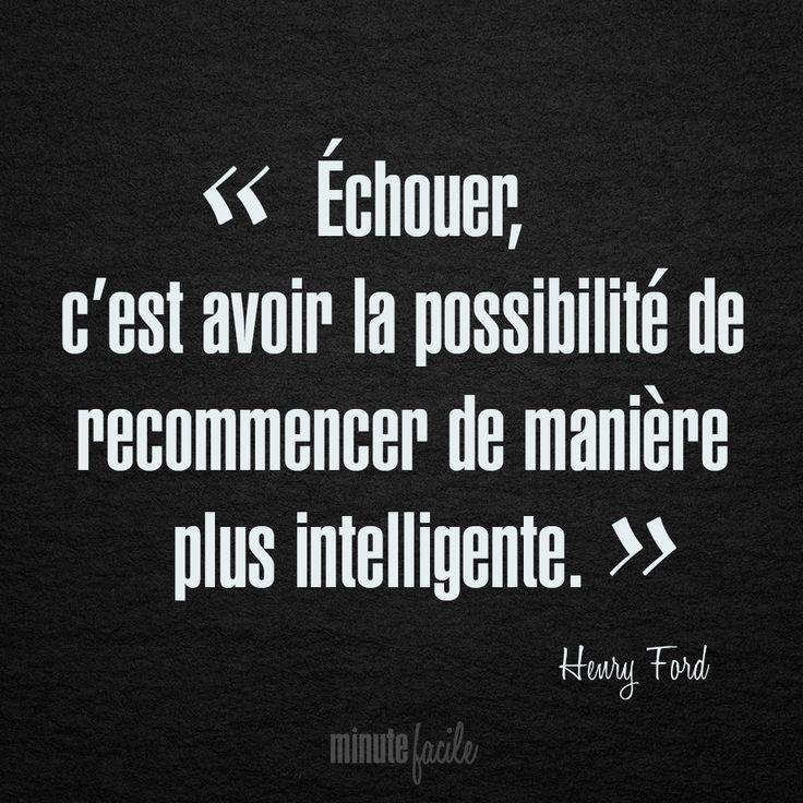 ❝ Échouer, c'est avoir la possibilité de recommencer de manière plus intelligente. ❞ Henry Ford #Citation #QuoteOfTheDay - Minutefacile.com