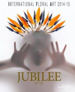 international Floral Art 2014/15 Jubileum editie