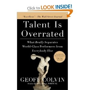"""""""Talent is Overrated"""" knocks out the common belief that hard work or natural ability are the keys to success. Instead, it points to """"deliberate practice,"""" as the path to greatness."""
