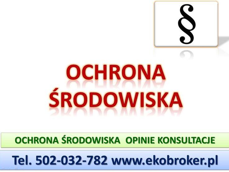 Przystosowanie działalności do wymagań prawnych ochrony środowiska z tematów: gospodarka odpadami, sporządzania sprawozdań z ochrony środowiska, przygotowanie opłat środowiskowych za korzystanie ze środowiska, rejestracja i zgłoszenie firmy do krajowej bazy KOBiZE, przygotowanie karty informacyjnej przedsięwzięcia w związku z prowadzoną inwestycja. tel 502-032-782, http://ekobroker.pl/