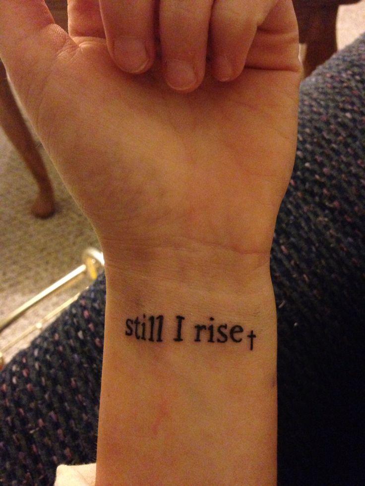 Best 25 still i rise tattoo ideas on pinterest still i for Still breathing tattoo