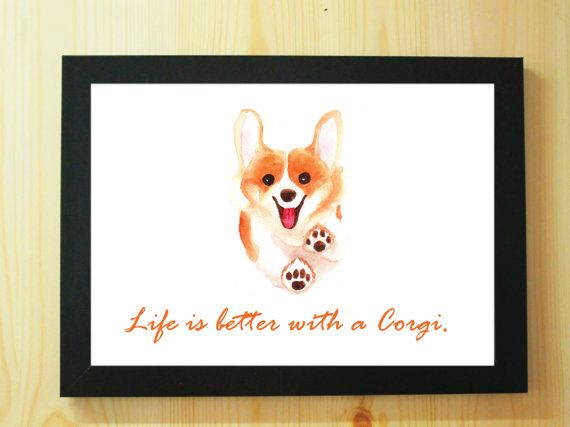 Corgi Art Print-A4 A5 Dog Watercolour Prints/Life is better with a Corgi/Quote/dog-lover/gift/home décor/poster/wall art/portrait