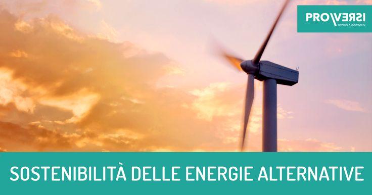 Energie alternative. Opinioni a confronto La discussione sull'utilizzo delle fonti di energia alternativa, sorta in seguito alle problematiche legate all'approvvigionamento dei combustibili fossili e all'eccessiva dipendenza dell'uomo da ess #energia #ambiente #eolica #solare