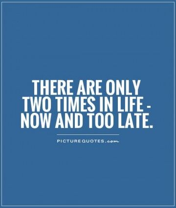 Image Result For Too Late Quotes Inspirational Quotes Pinterest Amazing Late Quotes