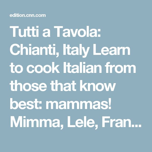 "Tutti a Tavola: Chianti, Italy Learn to cook Italian from those that know best: mammas! Mimma, Lele, Franca and Simonetta are the women behind Tutti a Tavola, a hidden cooking school in Tuscany. (The name translates to ""Everyone to the table."") If you inquire, these Italians mothers might invite you to stay on their own property -- think: incredible 18th-century farmhouses -- for a two- to four-day culinary course. That includes shopping with the mammas at the market, cooking with the mammas…"