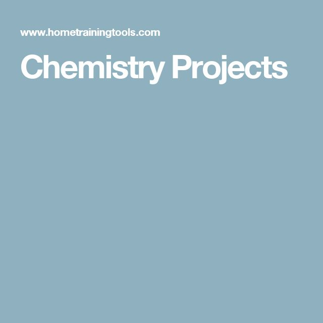 Chemistry projects to do at home