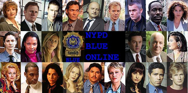 NYPD Blue is an American television police drama set in New York City September 21, 1993 – March 1, 2005 Large cast including Dennis Franz, David Caruso, Jimmy Smits, Rick Shroder, Gordon Clapp, Kim Delaney, Sharon Lawrence, Nicholas Tuturro, James Daniels and many more