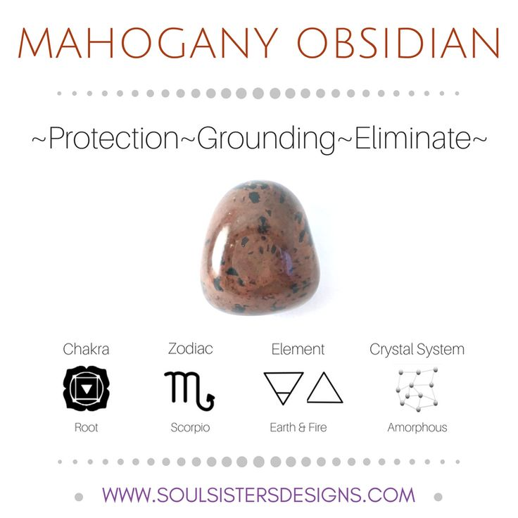 Metaphysical Healing Properties of Mahogany Obsidian, including associated Chakra, Zodiac and Element, along with Crystal System/Lattice to assist you in setting up a Crystal Grid. Go to https://www.soulsistersdesigns.com to learn more!