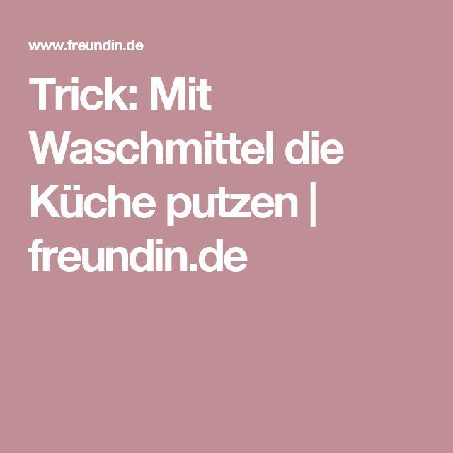 Trick: Mit Waschmittel die Küche putzen   freundin.de