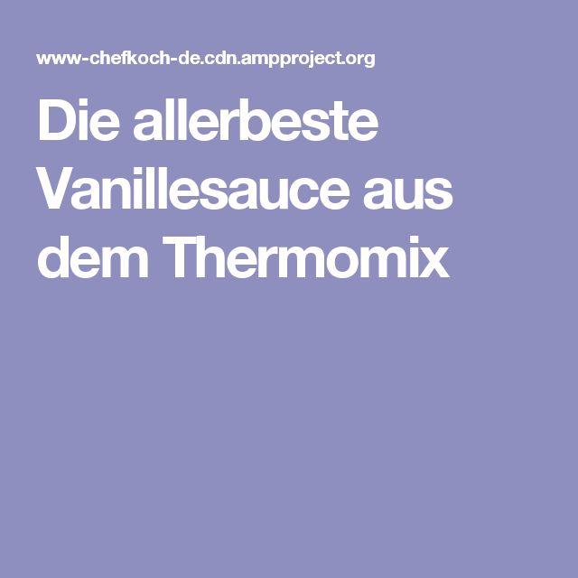 Die allerbeste Vanillesauce aus dem Thermomix