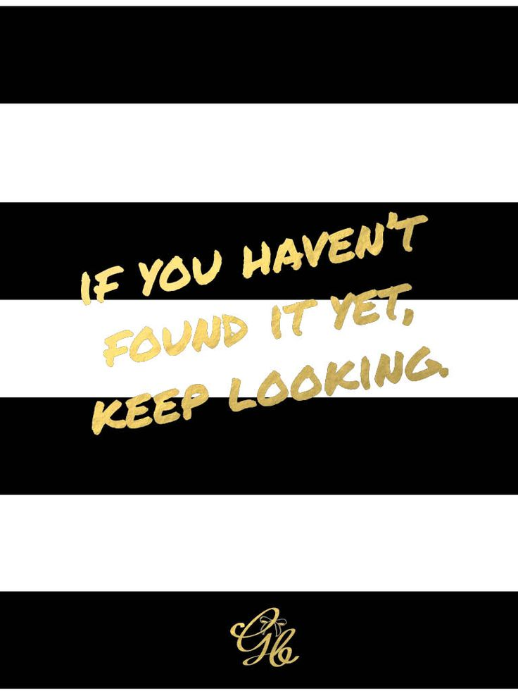 "Gold foil effect + black and white stripes iPad wallpaper ""If you haven't found it yet, keep looking."" inspirational quote."