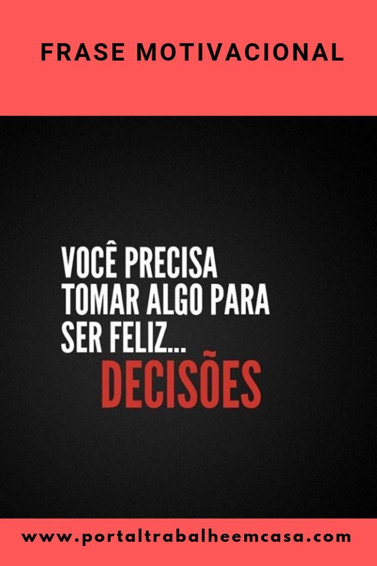Você Precisa Tomar Algo Para Ser Feliz Decisões