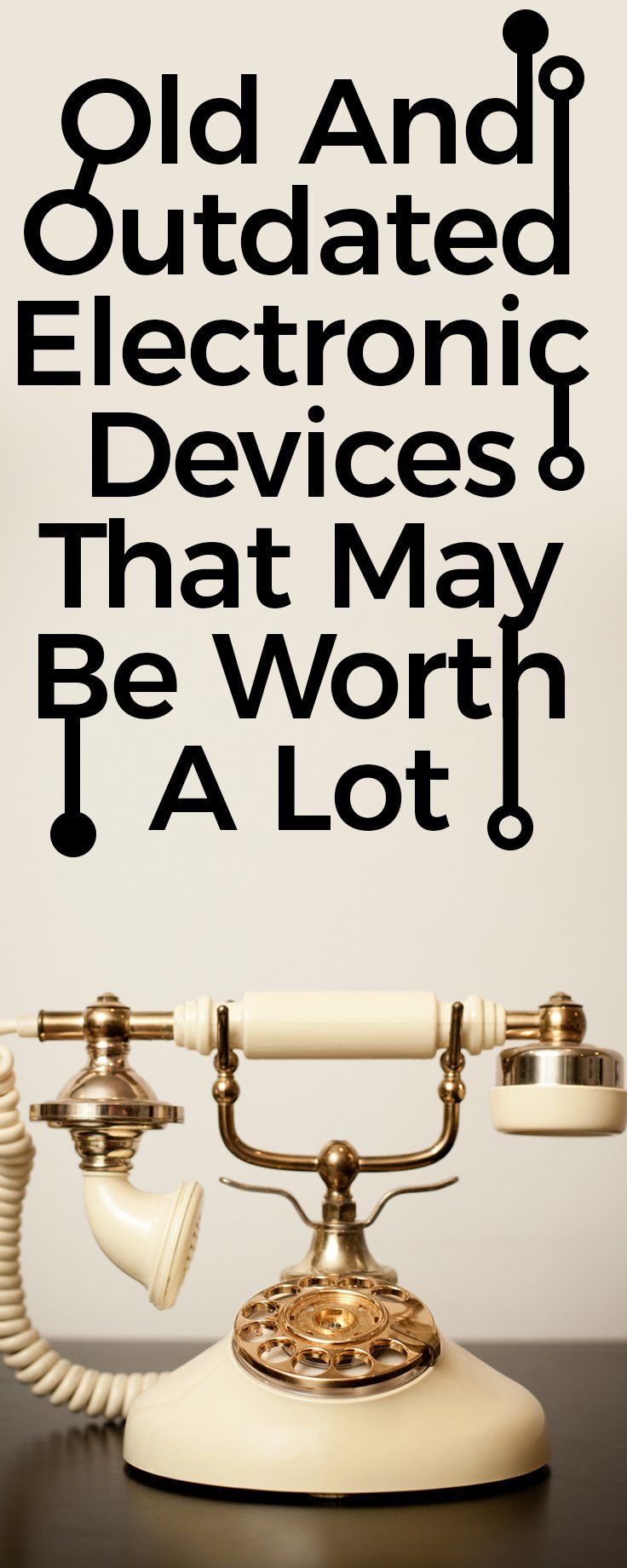 You wouldn't expect how much people would love to buy your vintage electronic devices in exchange of a huge amount of dollars.