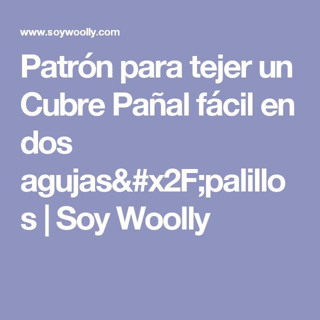 Patrón para tejer un Cubre Pañal fácil en dos agujas/palillos    Soy Woolly