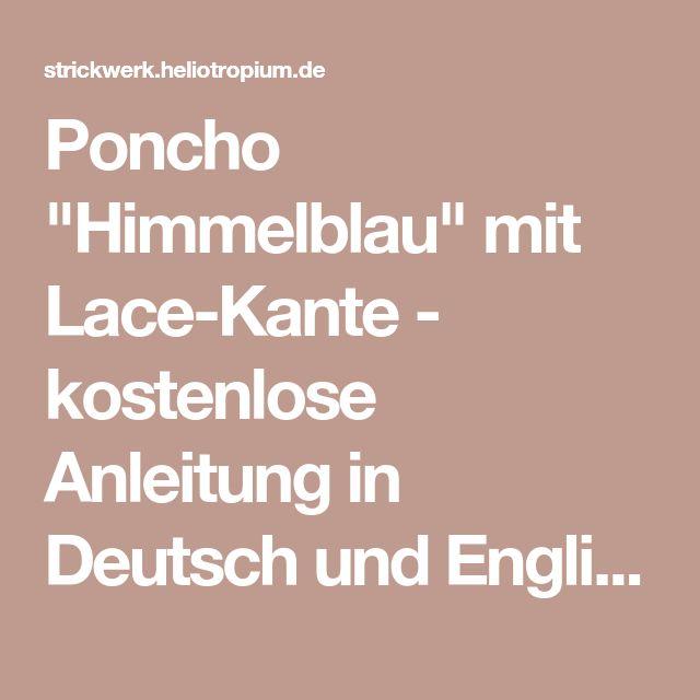 """Poncho """"Himmelblau"""" mit Lace-Kante - kostenlose Anleitung in Deutsch und Englisch - Kerstins Strickwerk"""