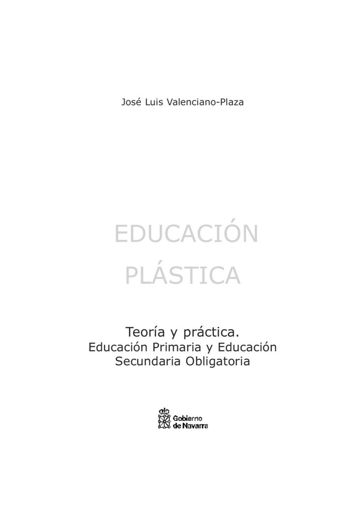 Educacion plastica. Teoria y practica educacion plastica. teoria y pracica por Jose Luis Valenciano-Plaza