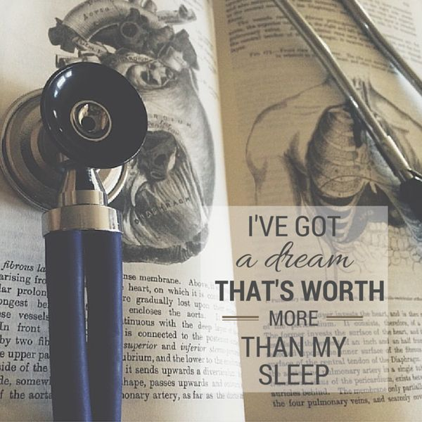 "My first edit in a while... with one of my favorite medicine related quotes. ""I've got a dream that's worth more than my sleep"" It sure is!"