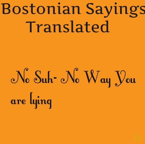 Boston to English Dictionary (Boston Slang)