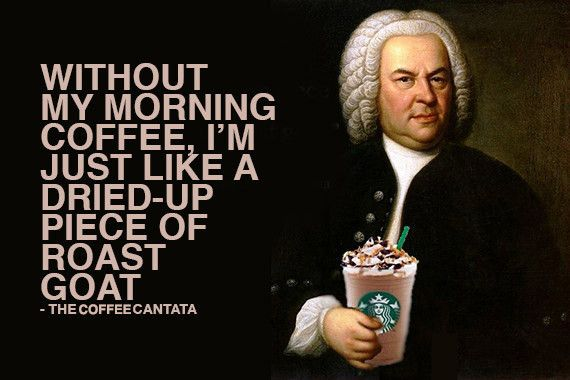 """Johann Sebastian Bach wrote a short opera about coffee obsession. The famed Baroque composer and pianist, was also a notable coffee fiend. Though he's not well regarded for his humor, he turned an amusing poem by his frequent collaborator, Picander, into The Coffee Cantata in 1732. The cantata mocked public outcry about the rise of the Vienna coffeehouse scene. At the time, coffee was regarded as a dangerous societal """"vice."""""""