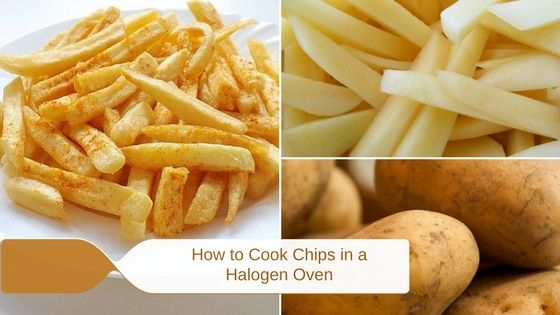 How to Cook Chips in a Halogen Oven Easily and Quickly