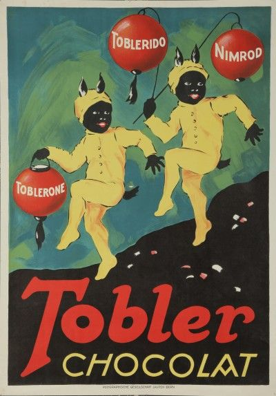 In the past. I dont think theyd get away with this nowadays Tobler Chocolat -Vintage poster