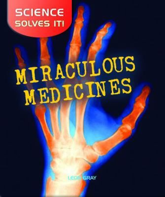 """Miraculous Medicines by Hélène Boudreau: """"Find out about the groundbreaking discoveries that have saved billions of lives: antiseptics, vaccination, and antibiotics, to name a few. See how techniques like X-rays, CT scan, MRI, and PET scans allow doctors to see inside our bodies."""""""