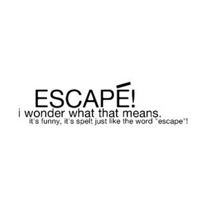 Because of Finding Nemo, I pronounce escape this way. :)