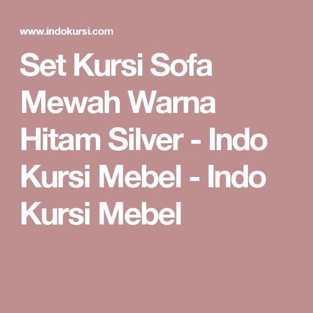 Set Kursi Sofa Mewah Warna Hitam Silver - Indo Kursi Mebel - Indo Kursi Mebel