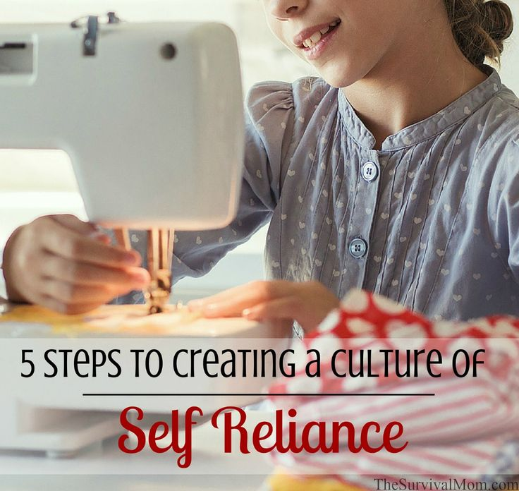 5 Steps to Creating a Culture of Self-Reliance in Your Family