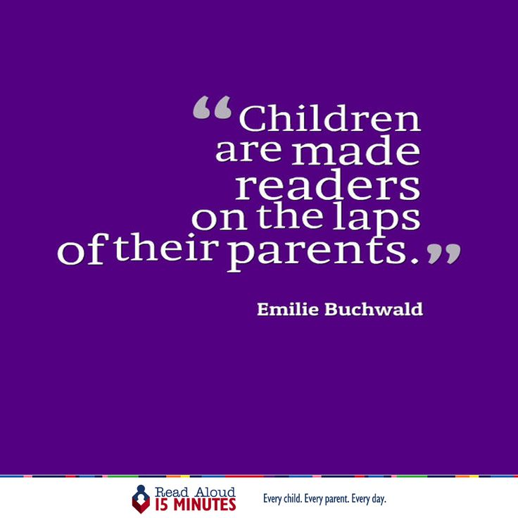 """Children Are Made Readers On The Laps Of Their Parents"