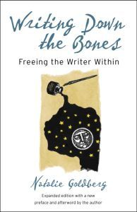Writing Down the Bones - Natalie Goldbergs absoluta klassiker för alla som skriver och vill skriva.