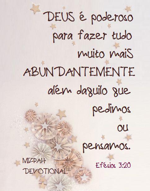 DEUS E PODEROSO PRA FAZER TUDO MAIS ABUNDANTEMENTE ALEM DAQUILO QUE PEDIMOS OU PENSAMOS - EFESIOS 3:20
