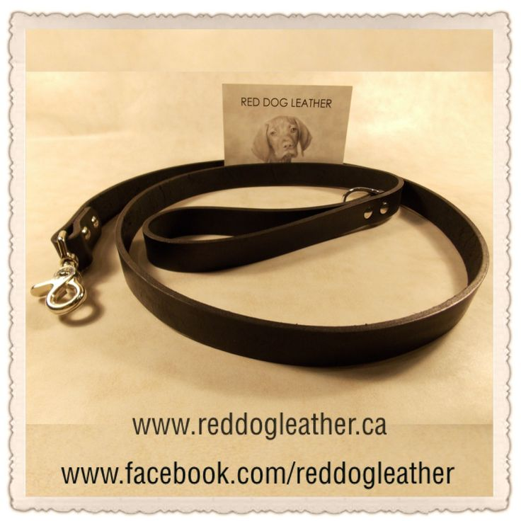 """Red Dog Leather ~ Our Regular Lead is made using harness leather and is a standard lead with a standard handle and a lobster clasp at the bottom end to clip to your 4 legged love. *NO TAX and $20 from your purchase is going to FMHR.  ~Style & Price~ 6' x 1"""" $100  *Available in Brown & Black.  *Shipping available +shipping charges apply. *PayPal payments to reddogleather@yahoo.ca"""