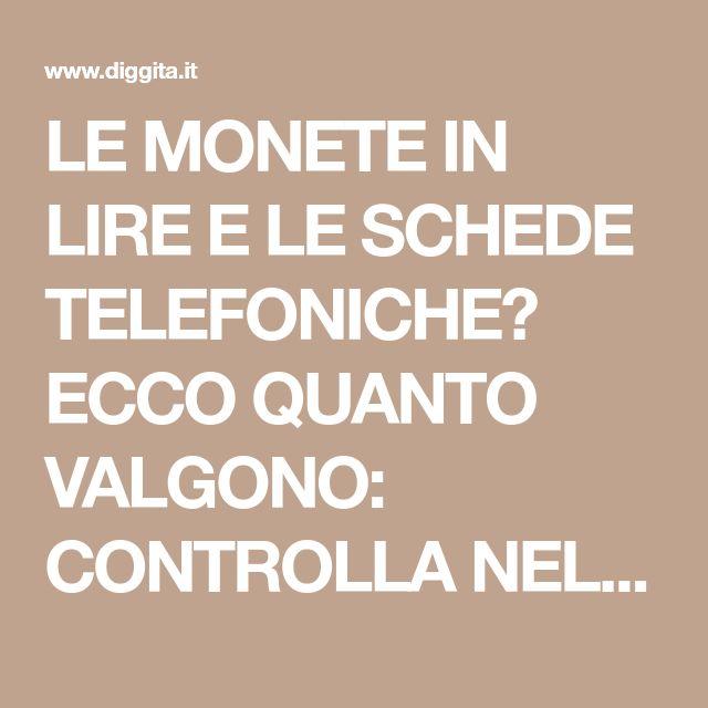 LE MONETE IN LIRE E LE SCHEDE TELEFONICHE? ECCO QUANTO VALGONO: CONTROLLA NEL FONDO DEI TUOI CASSETTI