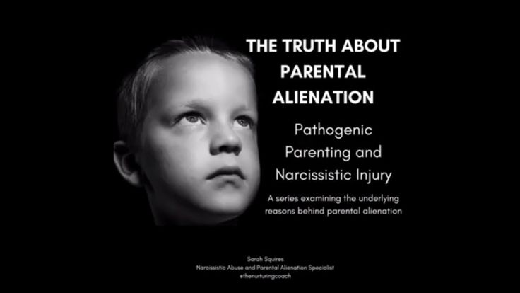 The Truth About Parental Alienation / Pathogenic Parenting and Narcissis...