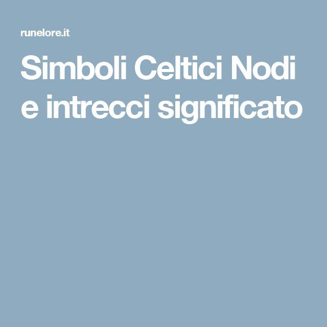 Simboli Celtici Nodi e intrecci significato