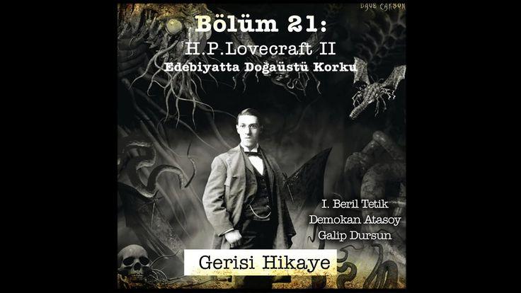 Gerisi Hikaye Bl. 21 - H.P. Lovecraft II - Işın Beril Tetik, Demokan Ata...