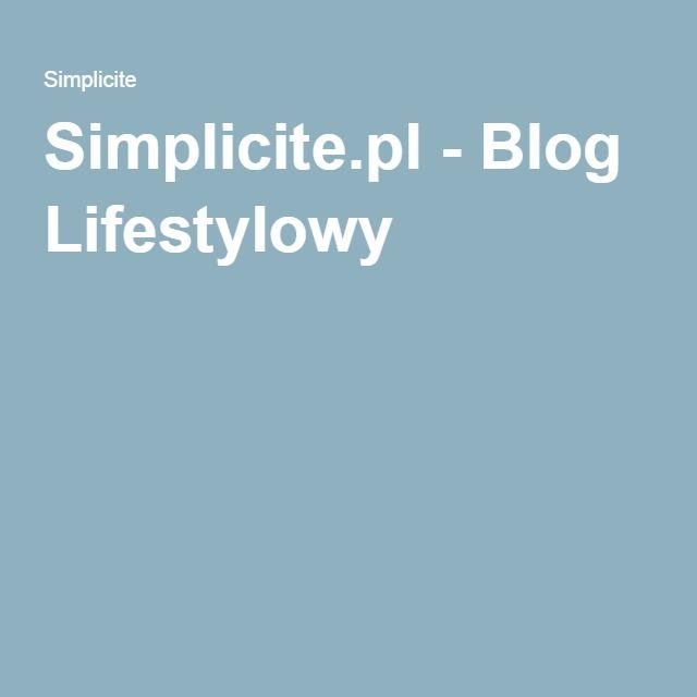 Simplicite.pl - Blog Lifestylowy