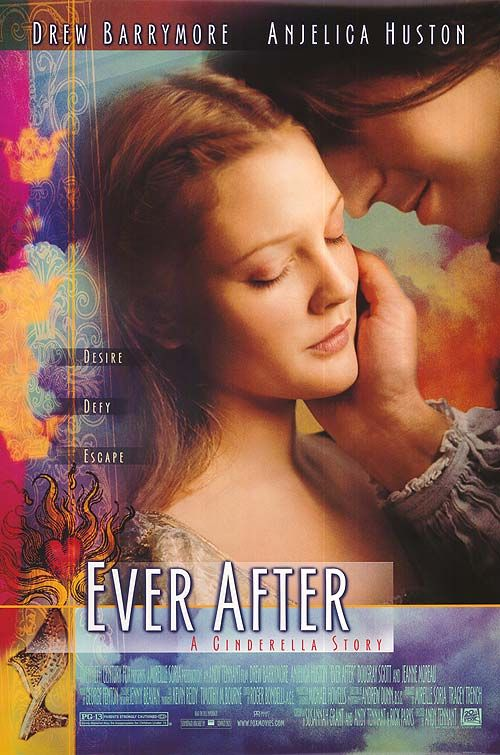 """Ever After: A Cinderella Story - (1998) Director: Andy Tennant Stars: Drew Barrymore, Anjelica Huston, Dougray Scott The """"real"""" story of Cinderella. A refreshing new take on the classic fairy tale."""