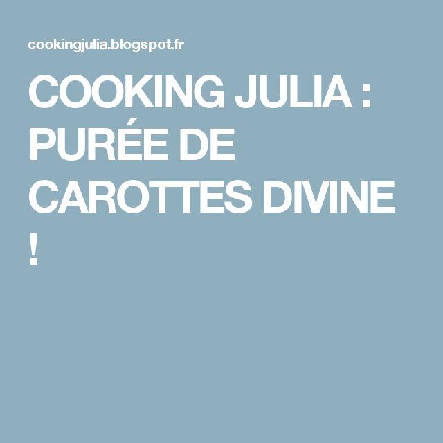 COOKING JULIA : PURÉE DE CAROTTES DIVINE !