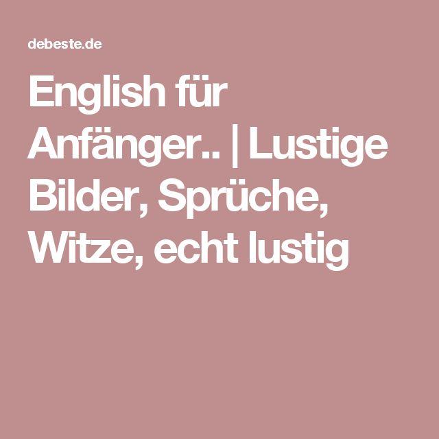English für Anfänger.. | Lustige Bilder, Sprüche, Witze, echt lustig