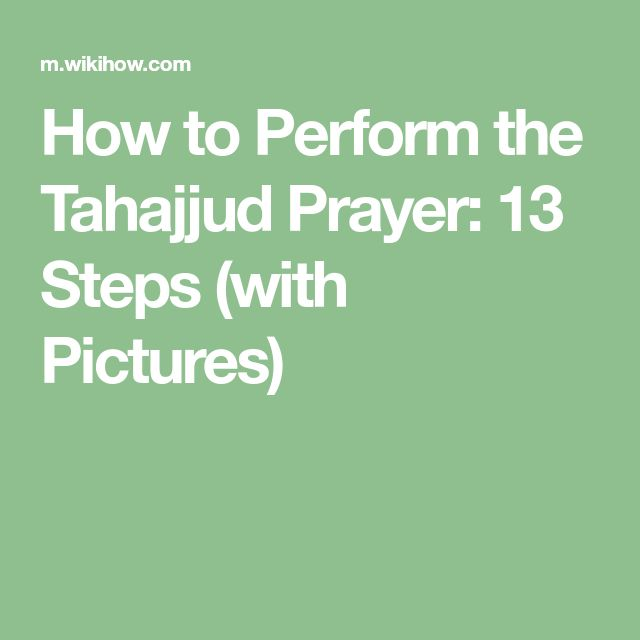 How to Perform the Tahajjud Prayer: 13 Steps (with Pictures)