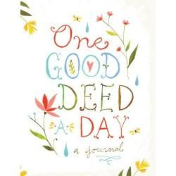 because good deeds are good, indeed.