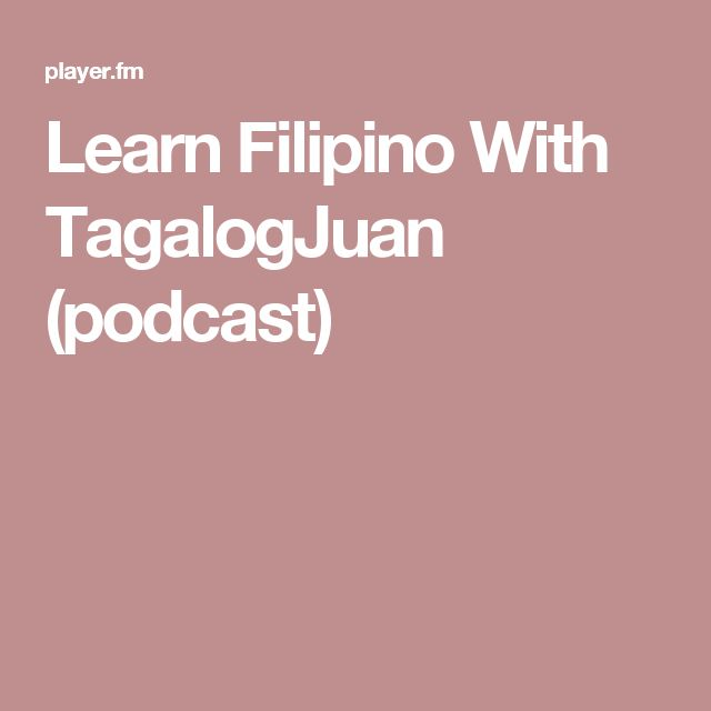 Learn Filipino With TagalogJuan (podcast)