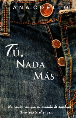 """Leer """"Tú, nada más © - Tú, nada más"""" #wattpad #romance"""
