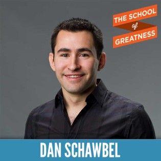 Dan Schawbel on The School of Greatness