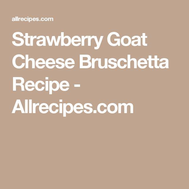 Strawberry Goat Cheese Bruschetta Recipe - Allrecipes.com
